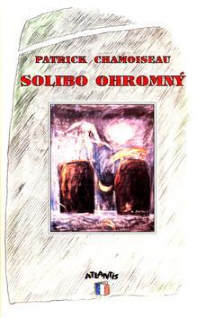 Kniha: Solibo Ohromný - Patrick Chamoiseau