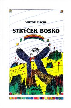 Kniha: Strýček Bosko - Viktor Fischl