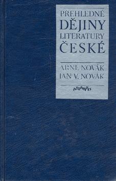 Kniha: Přehledné dějiny literatury české - Arne Novák