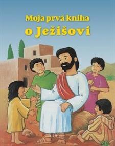 Moja prvá kniha o Ježišovi
