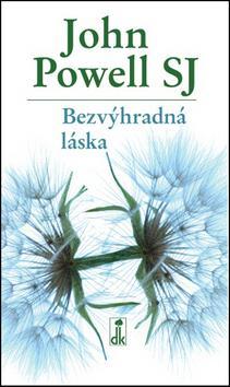 Kniha: Bezvýhradná láska - John Powell