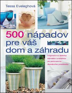 500 nápadov pre váš dom a záhradu