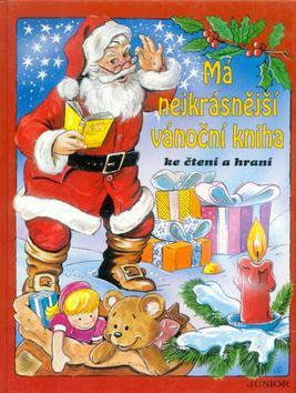 Kniha: Má nejkrásnější vánoční knihaautor neuvedený