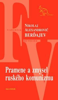 Pramene a zmysel ruského komunizmu