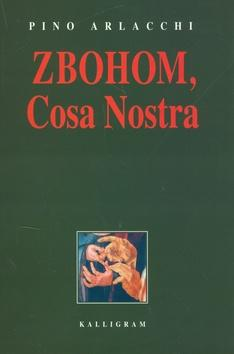 Kniha: Zbohom, Cosa Nostra - Arlacchi Pino