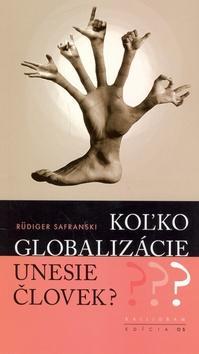 Koľko globalizácie unesie človek?
