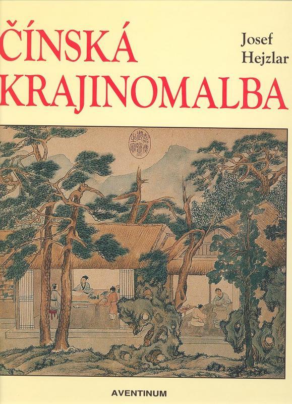 Kniha: Čínská krajinomalba - Josef Hejzlar