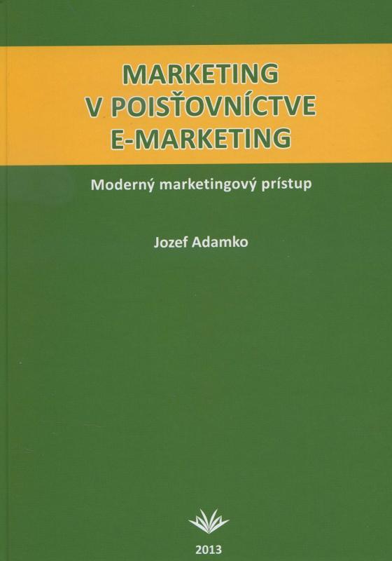 Kniha: Marketing v poisťovníctve e-marketing - Jozef Adamko