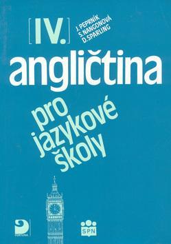 Kniha: Angličtina pro jazykové školy IV. - Jaroslav Peprník
