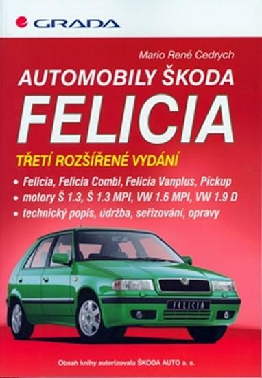 Kniha: Automobily Škoda Felícia-3.vyd. - Cedrych Mario René