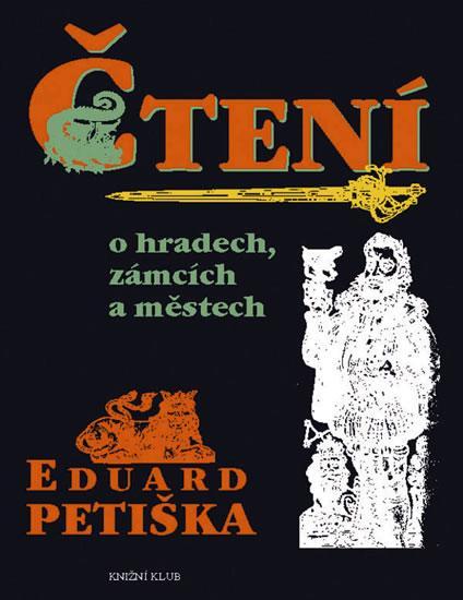 Kniha: Čtení o hradech, zámcích a městech - Petiška Eduard