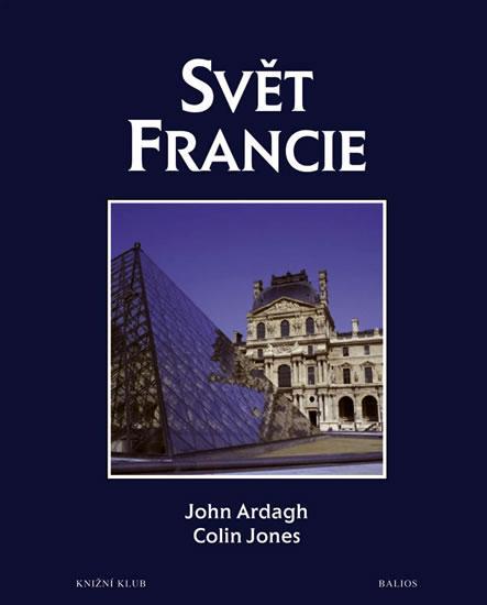 Kniha: Svět Francie - Ardagh John