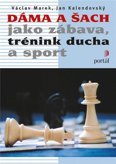 Kniha: Dáma a šach jako zábava, trénink ducha a sportkolektív autorov