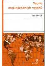 Kniha: Teorie mezinárodních vztahů - Petr Drulak