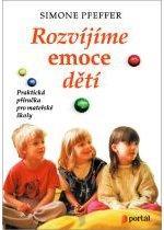 Kniha: Rozvíjíme emoce dětí - Simone Pfeffer