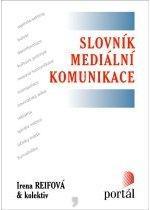 Kniha: Slovník mediální komunikace - Irena Reifová