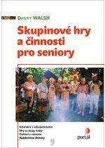 Kniha: Skupinové hry a činnosti pro seniory - Danny Walsh