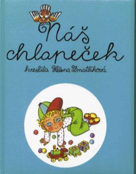 Kniha: Náš chlapeček - Helena Zmatlíková; Helena Zmatlíková