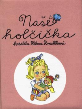 Kniha: Naše holčička - Helena Zmatlíková; Helena Zmatlíková