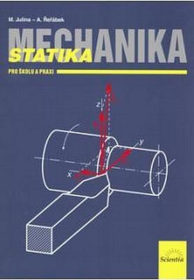 Mechanika - Statika pro školu a praxi