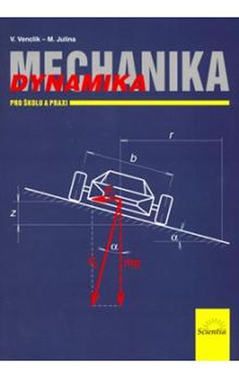 Mechanika - Dynamika pro školu a praxi