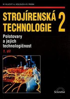 Strojírenská technologie 2, 1.díl