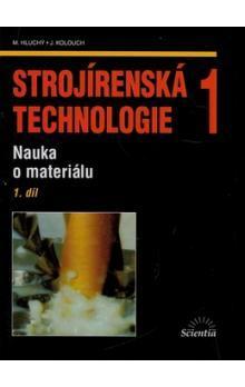Strojírenská technologie 1, 1. díl