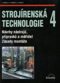 Strojírenská technologie 4 - Návrhy nástrojů, přípravků a měřidel. Zásady montáže