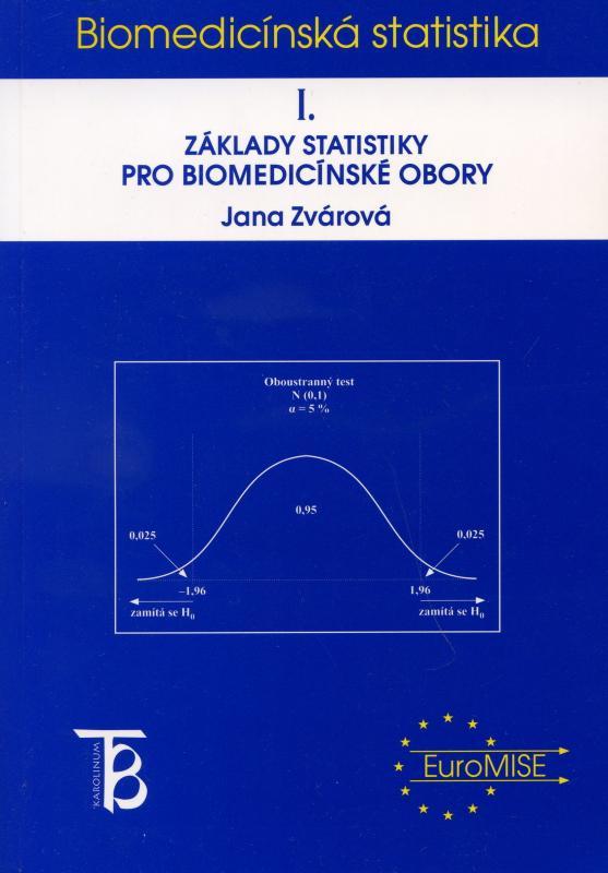 Kniha: Základy statistiky pro biomedicínské obory I. - Jana Zvárová