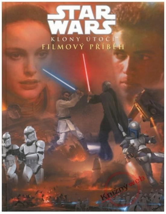 Star Wars Klony útočí - filmový příběh