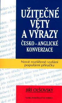 Kniha: Užitečné věty a výrazy česko - anglické konverzace - Jiří Olšovský