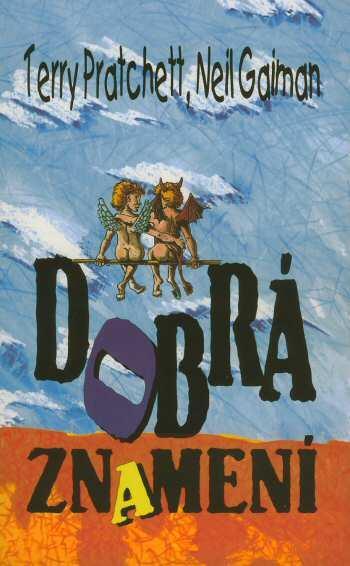 Kniha: Dobrá znamení - Pratchett Terry, Gaiman Neil