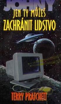 Kniha: Jen Ty můžeš zachránit lidstvo - Terry Pratchett