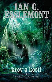 Kniha: Malazská říše - Krev a kosti - Ian C. Esslemont
