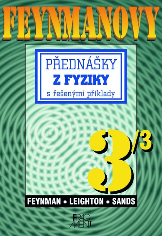 Feynmanovy přednášky z fyziky 3/3 s řešenými příklady
