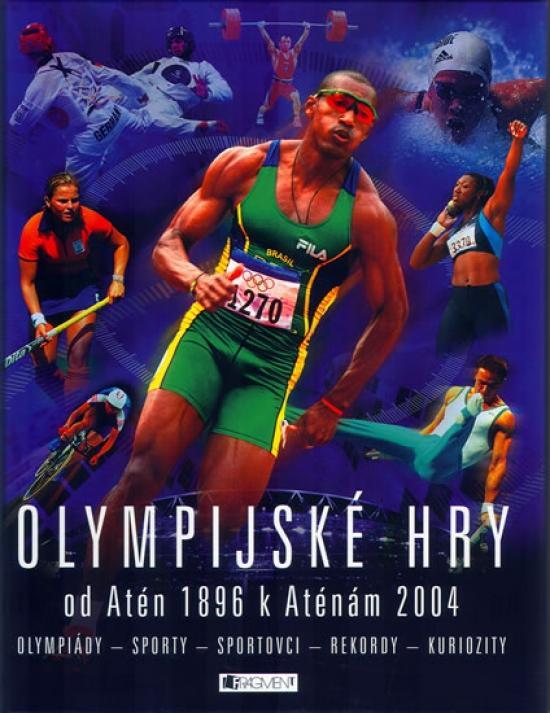 Olympijské hry od Atén 1896 k Aténam 2004