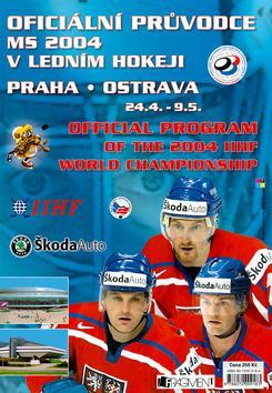 Oficiální průvodce MS 2004 v ledním hokeji