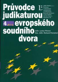 Průvodce judikaturou Evropského soudního dvora 4.díl