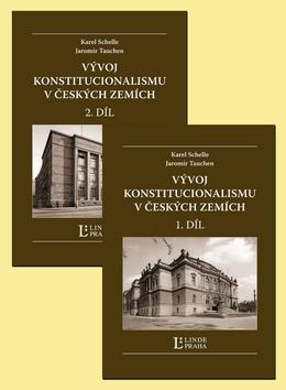 Kniha: Vývoj konstitucionalismu v Českých zemích - Karel Schelle; Jaromír Tauchen