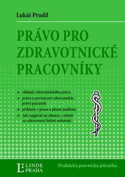 Kniha: Právo pro zdravotnické pracovníky - Lukáš Prudil