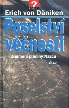 Kniha: Poselství věčnosti-Znamení planiny Nazca - Däniken Erich von