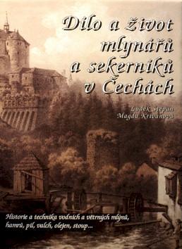 Dílo a život mlynářů a sekerníků v Čechách I.