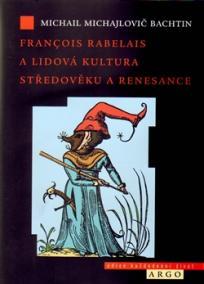Francois Rabelais a lidová kultura středověku a renesance