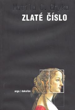 Kniha: Zlaté číslo - Matila C. Ghyka