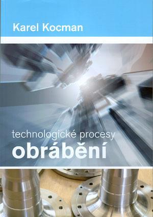 Kniha: Technologické procesy obrábění - Karel Kocman
