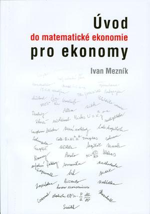 Kniha: Úvod do matematické ekonomie pro ekonomy - Ivan Mezník