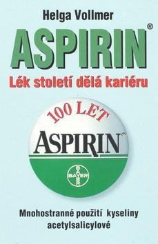 Aspirin - Lék století dělá kariéru