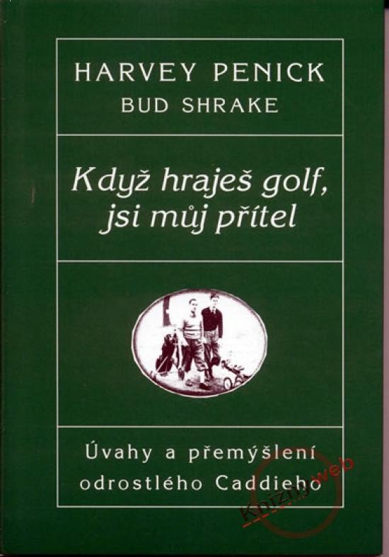 Když hraješ golf, jsi můj přítel