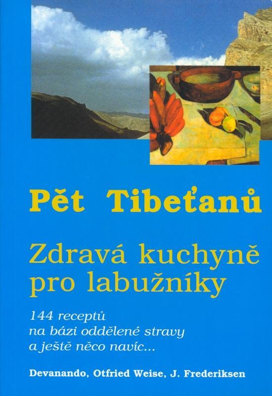 Pět Tibeťanů - zdravá kuchyně pro labužníky