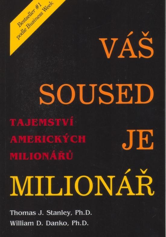 Váš soused je milionář - Tajemství amerických milionářů